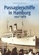 Passagierschiffe in Hamburg 1951-1969