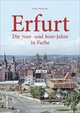 Erfurt - Die 70er- und 80er-Jahre in Farbe