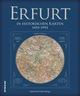 Erfurt in historischen Karten 1492 bis 1992