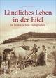 Ländliches Leben in der Eifel in historischen Fotografien