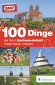 100 Dinge, die Sie in Sachsen-Anhalt erlebt haben müssen