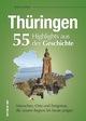 Thüringen - 55 Highlights aus der Geschichte
