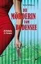 Die Mörderin vom Bodensee: 26 Krimis und 26 Rezepte