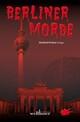 Berliner Morde: Regionalkrimi Berlin Sammelband