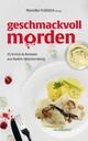 geschmackvoll morden: 25 Krimis und Rezepte aus Baden-Württemberg