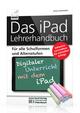 Das iPad Lehrerhandbuch - Digitaler Unterricht mit dem iPad