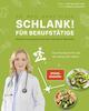 Schlank! für Berufstätige - Schlank! und gesund mit der Doc Fleck Methode