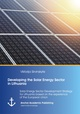 Developing the Solar Energy Sector in Lithuania: Solar Energy Sector Development Strategy for Lithuania based on the experience of the European Union