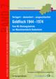 Verlagert - demontiert - ausgeschlachtet. Goldfisch 1944-1974