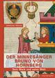 Der Minnesänger Bruno von Hornberg