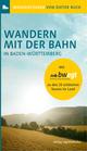 Wandern mit der Bahn in Baden-Württemberg