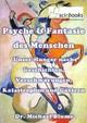 Psyche & Fantasie des Menschen