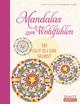 Mandalas zum Wohlfühlen - Sei gut zu Dir selbst