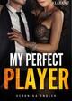My perfect Player - Erotischer Roman
