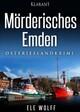 Mörderisches Emden. Ostfriesenkrimi