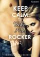 Keep Calm and Take Me, Rocker 2