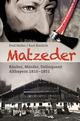 Matzeder - Räuber, Mörder, Delinquent: Altbayern 1810-1851