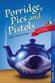Porridge, Pies and Pistols