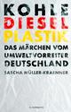 Kohle, Diesel, Plastik