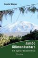 Jambo Kilimandscharo - In 6 Tagen auf das Dach Afrikas