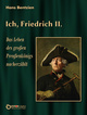 Ich, Friedrich II.