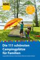 Die 111 schönsten Campingplätze für Familien