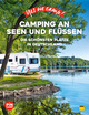 Yes we camp! Camping an Seen und Flüssen