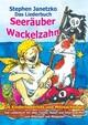 Seeräuber Wackelzahn - 26 Kinderliederhits und Mitmachlieder