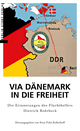 Via Dänemark in die Freiheit