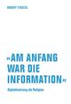 'Am Anfang war die Information'