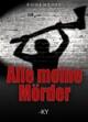 Alle meine Mörder: Kriminalroman