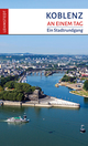 Koblenz an einem Tag