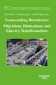 Transcending Boundaries: Migrations, Dislocations, and Literary Transformations