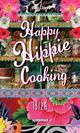 Happy Hippie Cooking - Ibiza