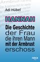 Hannah - Die Geschichte der Frau, die ihren Mann mit der Armbrust erschoss