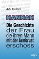 Hannah - Die Geschichte der Frau, die ihren Mann mit der Armbrust erschoss (Hardcover)