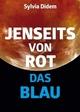 Jenseits von Rot das Blau: Science-Fiction-Roman