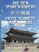 Auf den Spuren Koreas