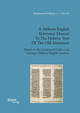 A Hebrew-English Reference Manual To The Hebrew Text Of The Old Testament. Based on the Leningrad Codex and Strong's Hebrew-English Lexicon