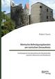 Römische Befestigungsbauten am norischen Donaulimes. Archäologische Kurzdarstellung der Baudenkmäler zwischen Oberranna und Zeiselmauer