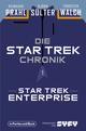 Die Star-Trek-Chronik - Teil 1: Star Trek: Enterprise