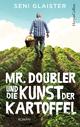 Mr. Doubler und die Kunst der Kartoffel
