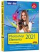 Photoshop Elements 2021 Bild für Bild erklärt