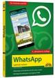 WhatsApp - optimal nutzen - 4. Auflage - neueste Version 2021 mit allen Funktionen erklärt