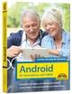Android für Smartphones & Tablets - Leichter Einstieg für Senioren