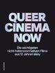 Queer Cinema Now