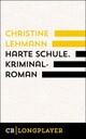 Harte Schule. Kriminalroman