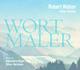 Robert Walser - Wortmaler
