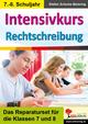Intensivkurs Rechtschreibung, 7.-8. Schuljahr