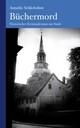 Büchermord: Historischer Kriminalroman aus dem Alten Land
